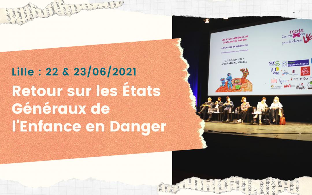 Retour sur les États Généraux de l'Enfance en Danger – Lille 22 & 23 juin 2021
